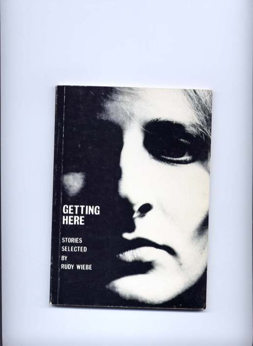 """Front cover of """"Getting Here"""" c 1977. Image courtesy of NeWest Press, do not reproduce."""
