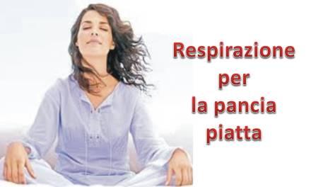 Esercizi di respirazione per la pancia piatta