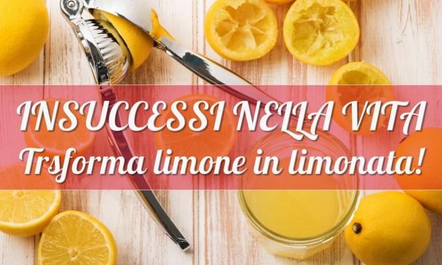 Come trasformare limone in limonata: insuccessi nella vita. 7 fasi da superare