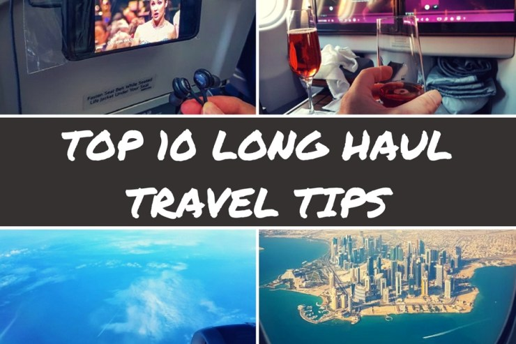 Top 10 long haul travel tips