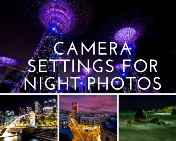 Camera Settings for Night Photos