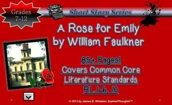 A Rose for Emily William Faulkner Short Story Common Core ...