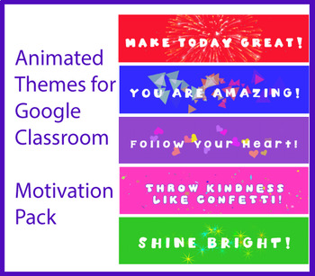 Animated Google Classroom Headers (Motivation Pack #1) for Distance Learning