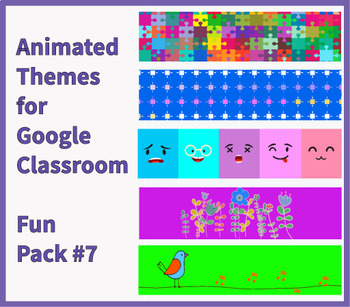Google Classroom Animated Themes (Fun Pack #7)