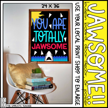 you are totally jawsome shark summer bulletin board door decor or poster