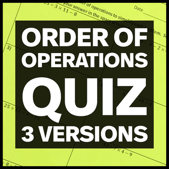 Order of Operations Quiz (Three Versions)