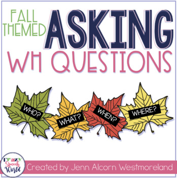 Raking in Leaves! Asking WH questions Activity