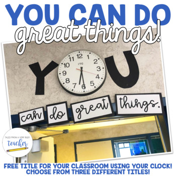 Title for Your Classroom Clock {You can do great things ... on Outstanding Things  id=57424