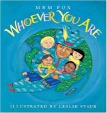 Whoever You Are by Mem Fox, Illustrated by Leslie Staub