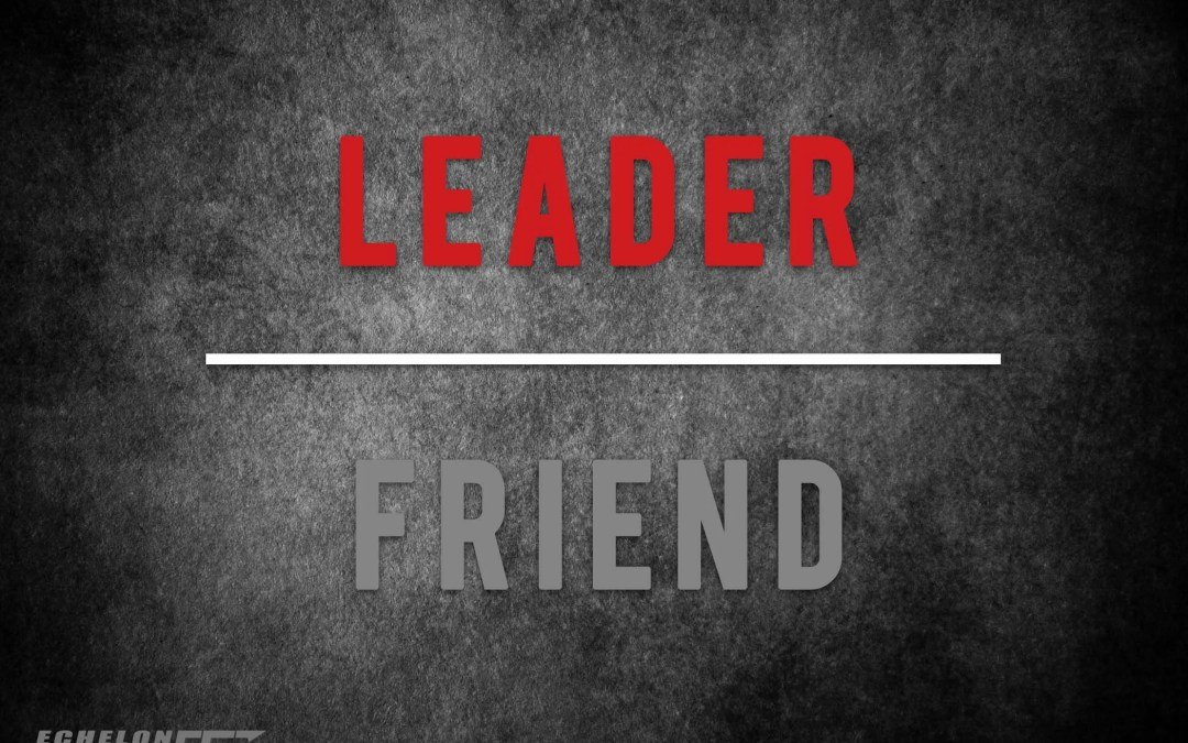"""How can you identify the line between being a leader and being a friend?"""