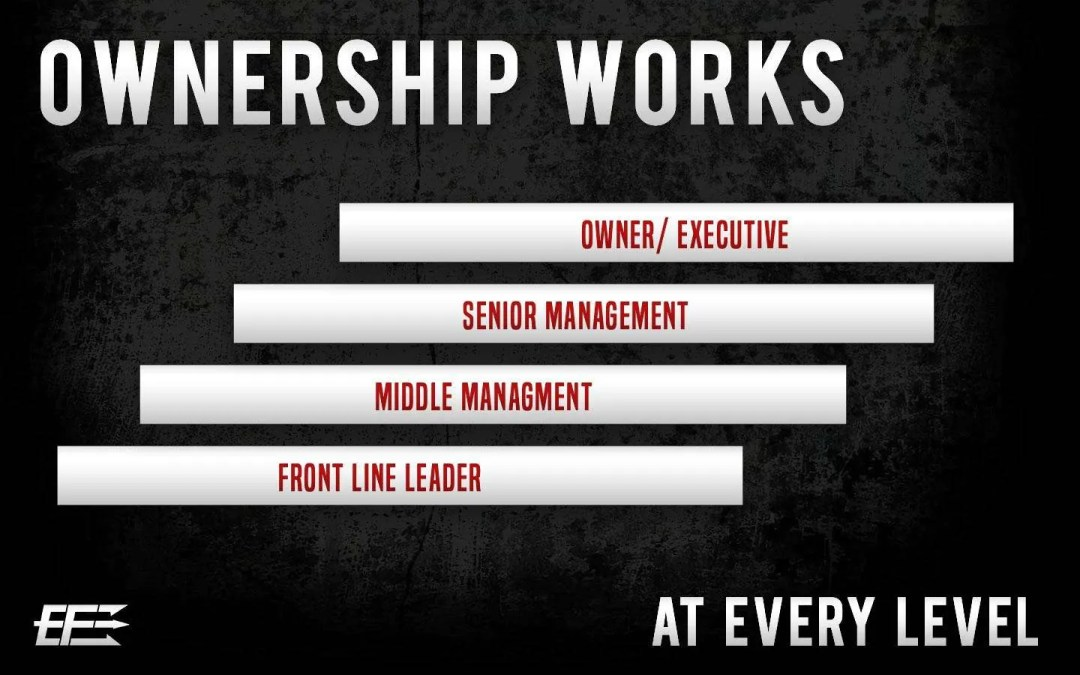 OWNERSHIP WORKS AT EVERY LEVEL