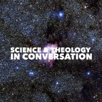 Photo that reads, science & theology in conversation