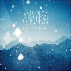 Amatorski-From Clay To Figures