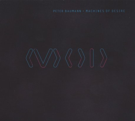 "Peter Baumann - ""Machines of Desire"""
