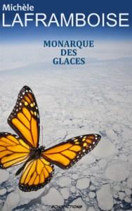 Un papillon cyborg survole la banquise artificielle... Monarque des glaces, une dystopie de Michèle Laframboise