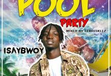 Isaybwoy   Pool Party ferdiskillz mix - Isaybwoy