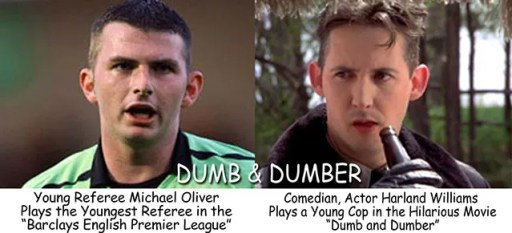 Michael Oliver Barclays English Premiere League is belting lookalike Harland Willams
