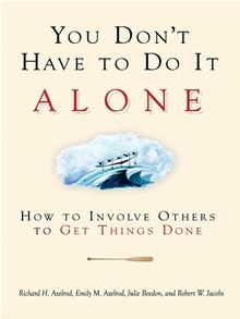 You Don't Have to Do It Alone (0) Richard H. Axelrod, Emily H. Axelrod and Julie H. Beedon