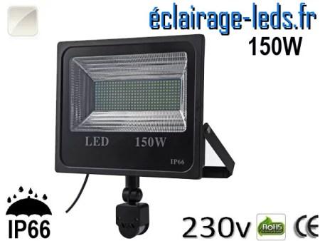 Projecteur LED extérieur 150w IP66 détecteur de présence Blanc naturel 230v