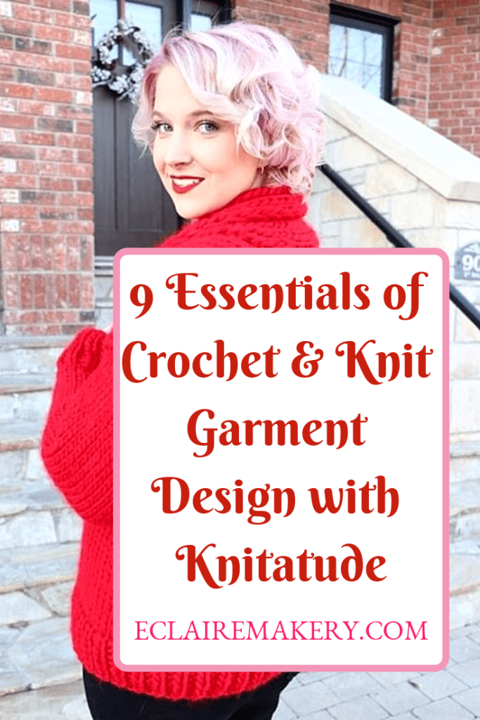 9 Essentials of Crochet & Knit Garment Design with Knitatude - ECLAIREMAKERY.COM