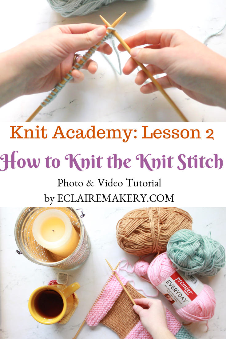 Knit Academy: How to Knit the Knit Stitch Knitting Photo & Video Tutorial by ECLAIREMAKERY.COM