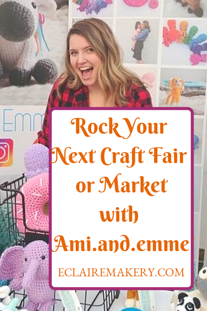 Rock You Next Craft Fair or Market with Ami.and.emme: E'Claire Makery Podcast Episode 5