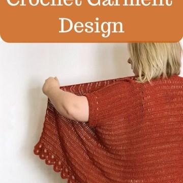 5 Basics of Crochet Garment Design