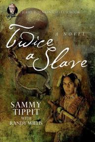 Twice a Slave