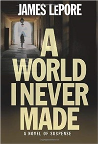 A World I Never Made (The Invictus Cycle 1) by James LePore