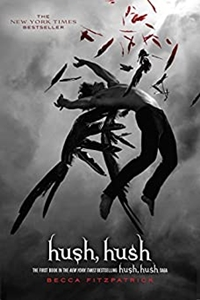 Hush, Hush (The Hush, Hush Saga Book 1) by Becca Fitzpatrick