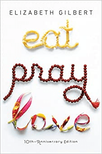 Eat, Pray, Love by Elizabeth Gilbert