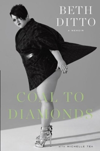 Coal to Diamonds: a Memoir by Beth Ditto