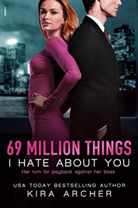 69 Million Things I Hate About You (Winning The Billionaire Book 1) by Kira Archer