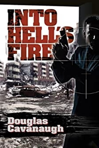 Into Hell's Fire by Douglas Cavanaugh
