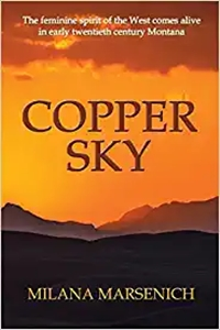 Copper Sky by Milana Marsenich