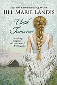 Until Tomorrow by Jill Marie Landis