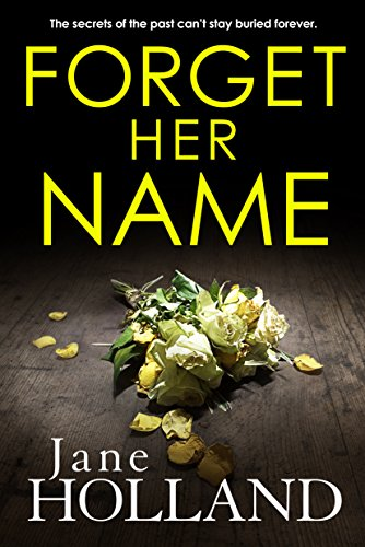Forget Her Name by Jane Holland