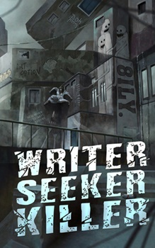 Writer, Seeker, Killer by Ryan Starbloak