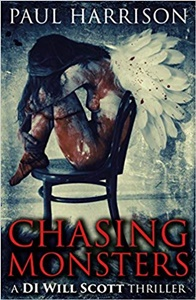 Chasing Monsters (DI Will Scott, book 1) by Paul Harrison