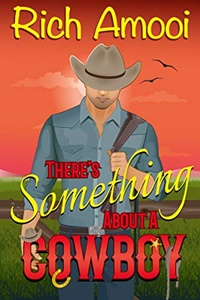 There's Something About a Cowboy by Rich Amooi