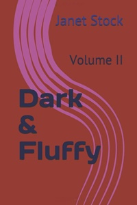 Dark & Fluffy Volume II by Janet Stock