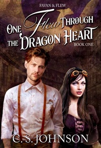 One Flew Through the Dragon Heart (Faven & Flew #1) by C.S. Johnson