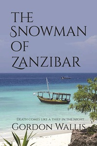 The Snowman of Zanzibar by Gordon Wallis