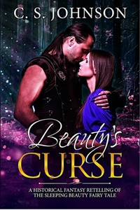 Beauty's Curse (Once Upon a Princess Book 1) by C.S. Johnson