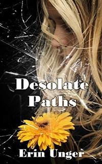 Desolate Paths by Erin Unger