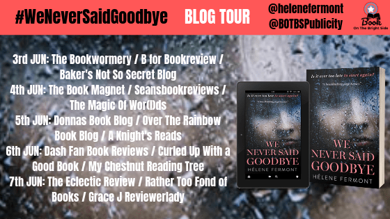 We Never Said Goodbye Blog Tour Sched