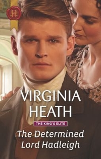 The Determined Lord Hadleigh (The King's Elite Book 4) by Virginia Heath
