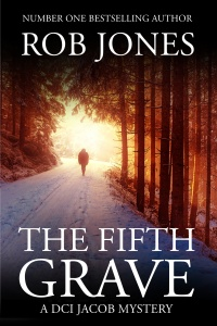 The Fifth Grave (The DCI Jacob Mysteries, #1) by Rob Jones