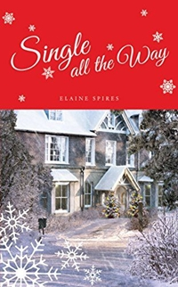 Single All the Way (Singles' Series Book 3) by Elaine Spires