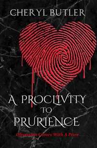 A Proclivity to Prurience (The Obsession Trilogy #1) by Cheryl Butler